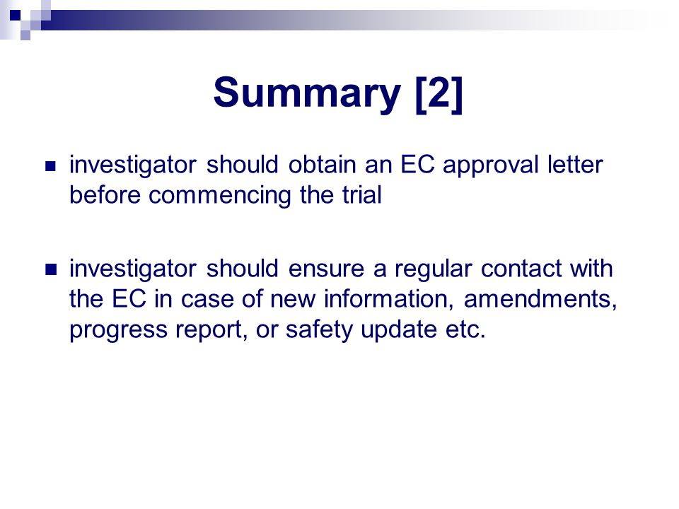 Summary [2] investigator should obtain an EC approval letter before commencing the trial.